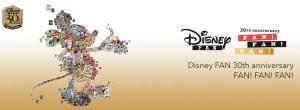 Disney FAN 30th anniversary FAN!FAN!FAN!