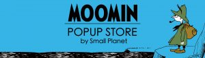 『MOOMIN POPUP STORE by Small Planet』