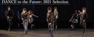 新国立劇場ダンス Dance to the Future: 2021 Selection